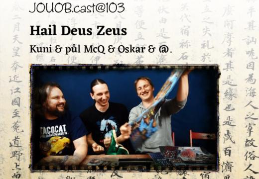 JOUOB.cast@103: Hail Deus Zeus