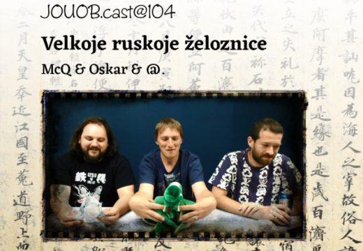 JOUOBcast@104: Velkoje ruskoje želoznice