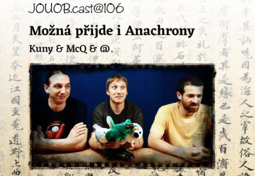 JOUOB.cast@106: Možná přijde i Anachrony