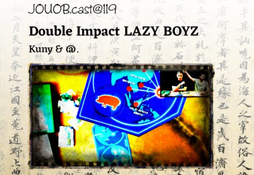 JOUOB.cast@119: Double Impact LAZY BOYZ