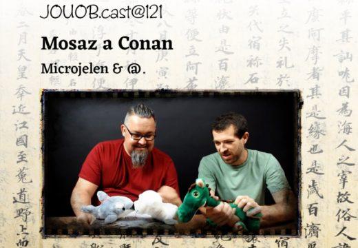 JOUOB.cast@121: Mosaz a Conan