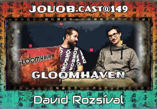 JOUOB.cast@149 – ROZHOVOR: David ROZSÍVAL – Gloomhaven [2. část]