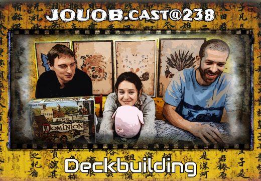 JOUOB.cast@238: Deckbuilding