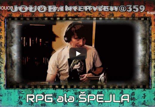 JOUOB.interview@359: Roman Špírek – RPG ala ŠPEJLA