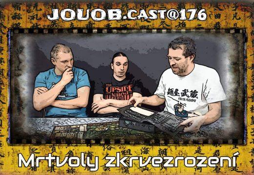 JOUOB.cast@176: Mrtvoly zkrvezrození