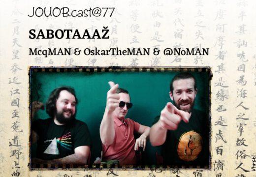 JOUOB.cast@77: Sabotaaaž