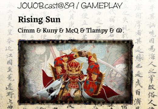 JOUOB.cast@89 – GAMEPLAY: Rising Sun