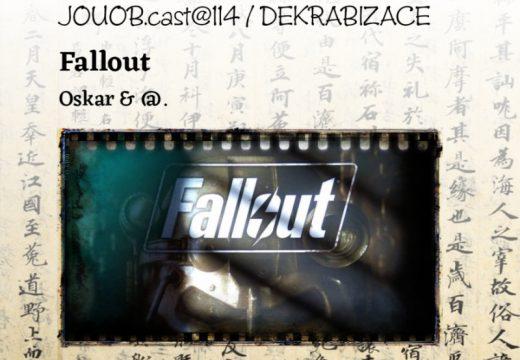 JOUOB.cast@114 – DEKRABIZACE: Fallout