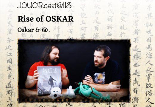 JOUOB.cast@118: Rise of OSKAR