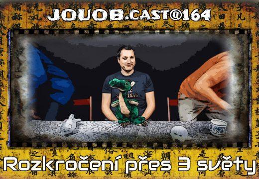 JOUOB.cast@164: Rozkročení přes 3 světy