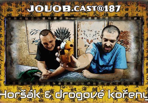 JOUOB.cast@187: Horšák & drogové kořeny