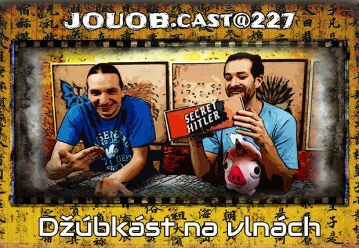 JOUOB.cast@227: Džúbkást na vlnách