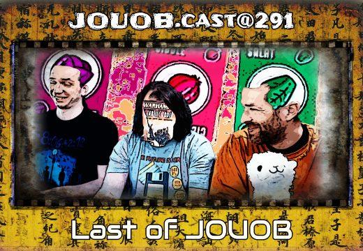 JOUOB.cast@291: Last of JOUOB