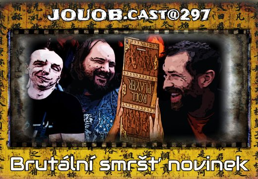 JOUOB.cast@297: Brutální smršť novinek