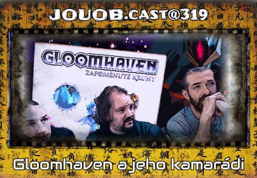 JOUOB.cast@319: Gloomhaven a jeho kamarádi