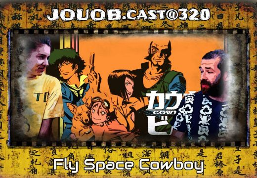 JOUOB.cast@320: Fly Space Cowboy